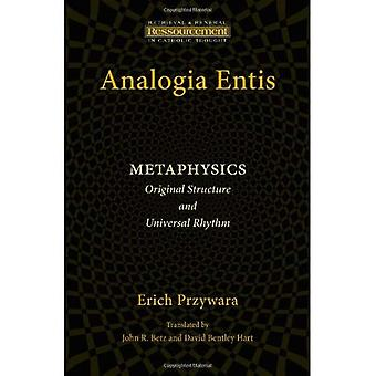 Analogia Entis: Metaphysics: Original Structure and Universal Rhythm (Ressourcement: Retrieval and Renewal in...
