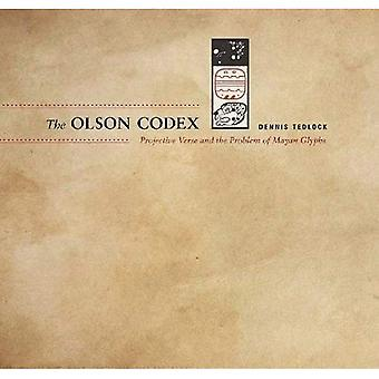 The Olson Codex: Projective� Verse and the Problem of Mayan Glyphs (Recencies Series: Research and Recovery in Twentieth-century American Poetics)