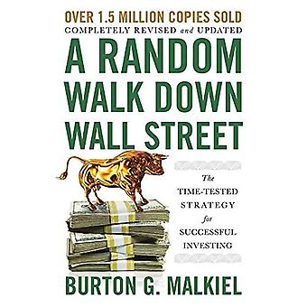 A Random Walk Down Wall Street - The Time-Tested Strategy for Successful Investing