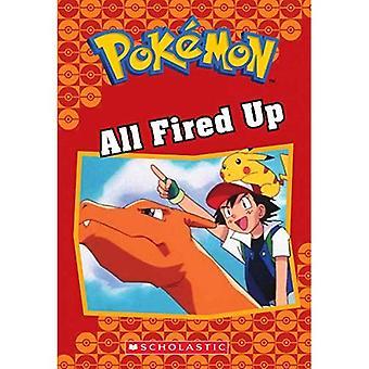 All Fired Up (Pok Mon klassische Kapitel Buch #14) (Pokemon Kapitel Bücher)