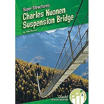 Charles Kuonen Suspension Bridge (Super Structures: Dash!, Leveled Readers, Level 3)