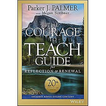 The Courage to Teach Guide� for Reflection and Renewal