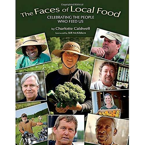 Faces of Local Food  Celebrating the People Who Feed Us