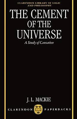The CeHommest of the Universe A Study of Causation by MacKie & John L.