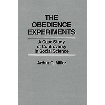 Der Gehorsam Experimente A Case Study of Kontroverse in Sozialwissenschaften von Miller & Arthur