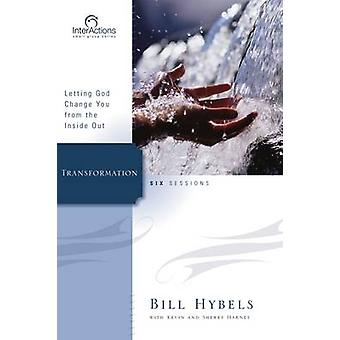 Transformation Letting God Change You from the Inside Out by Hybels & Bill