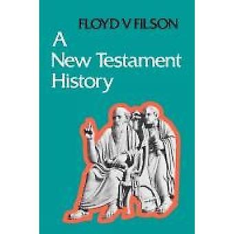 A New Testament History by Filson & Floyd F.
