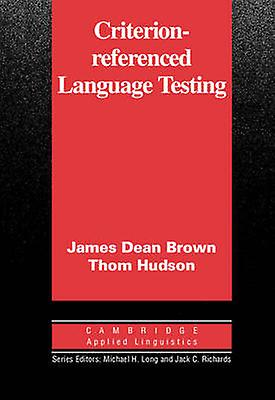 CriterionReferenced Language Testing by marron & James Dean
