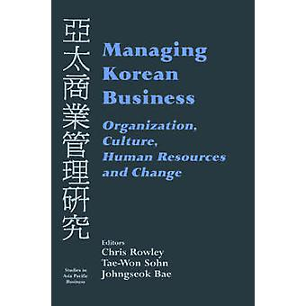 Managing Korean Business by Rowley & Chris
