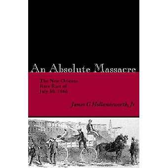 Absoluta massakern New Orleans Race Riot i juli 30 1866 av Hollandsworth & James G