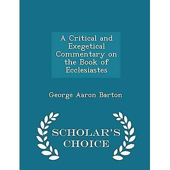 Eine kritische und exegetische Kommentar zum Buch der Prediger Gelehrte Wahl Edition von Barton & George Aaron