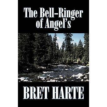 BellRinger av änglar från Bret Harte Fiction Westerns historiska av Harte & Bret