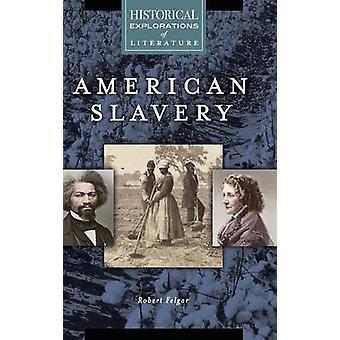 Amerikanske slaveri A historiske udforskning af litteratur ved Felgar & Robert