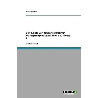 Der 1. Satz Von Johannes Brahms Klarinettensonate in FMoll Op. 120 No. 1 by D. Rfler & Joana