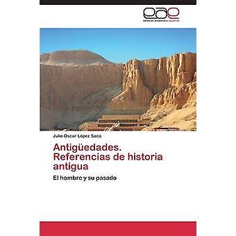 Antiguedades. Referencias de Historia Antigua by Lopez Saco Julio Oscar