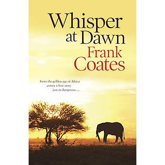 Whisper at Dawn by Frank Coates - 9780732292324 Book