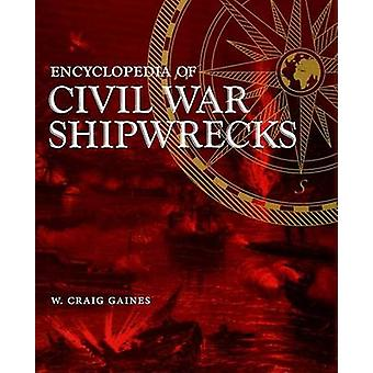 Encyclopedia of Civil War Shipwrecks by W Craig Gaines - 978080713274
