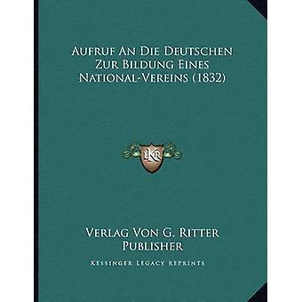 Aufruf an Die Deutschen Zur Bildung Eines National-Vereins (1832) by