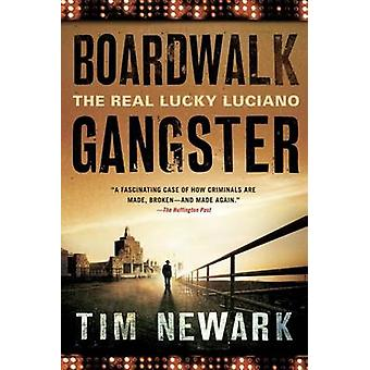 Boardwalk Gangster - The Real Lucky Luciano by Tim Newark - 9781250002