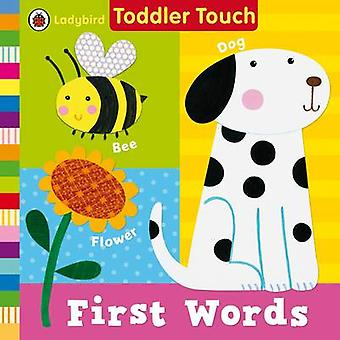 Ladybird Toddler Touch - First Words - 9781409310709 Book