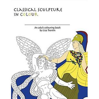 Classical Sculpture in Color - An Adult Colouring Book by Instructor A