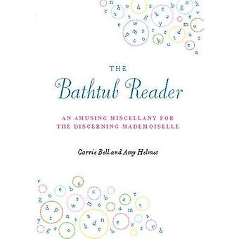 The Bathtub Reader - An Amusing Miscellany for the Discerning Mademois