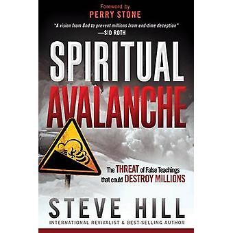Spiritual Avalanche - The Threat of False Teachings That Could Destroy
