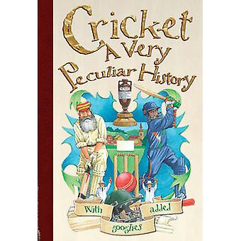Cricket - A Very Peculiar History by Jim Pipe - 9781908177902 Book