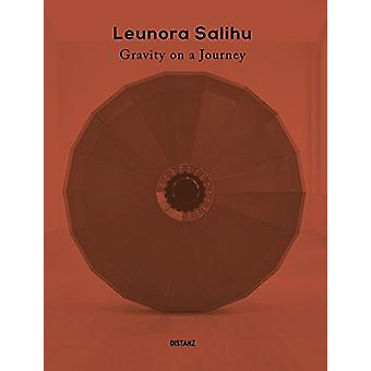 Leunora Salihu - Gravity on a Journey - 9783954762088 Book