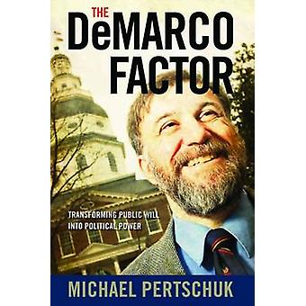 The DeMarco Factor - Transforming Public Will into Political Power - 9