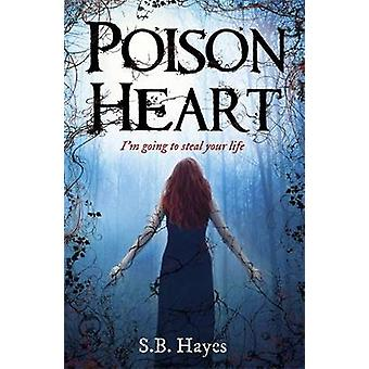 Poison Heart by S. B. Hayes