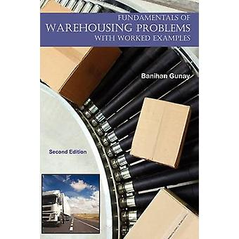 Fundamentals of Warehousing  With Worked Examples by Gunay & Banihan