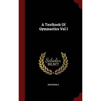 A Textbook Of Gymnastics Vol I von Knudsen & KA