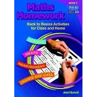 Maths Homework: Bk. F: Back to Basics Activities for Class and Home (Paperback) by Harrold Jenni