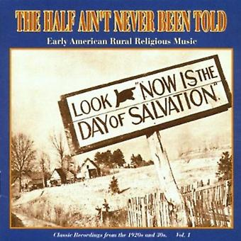 Half Ain't Never Been Told - Half Ain't Never Been Told: Vol. 1-1920s & 30s Early Ameri [CD] USA import