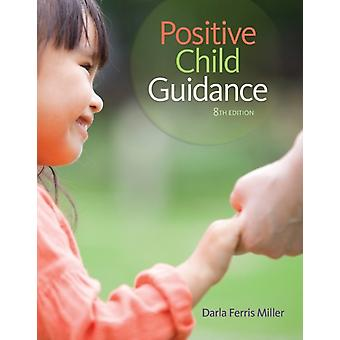 Positive Child Guidance (Paperback) by Miller Darla (North Harris Community College Houston Texas)