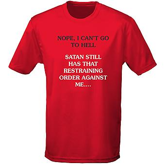Nope Can't Go To Hell Satan Has A Restraining Order Mens T-Shirt 10 Colours (S-3XL) by swagwear