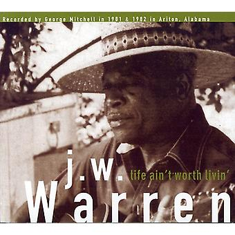 J.W. Warren - Life Ain't Worth Livin' [CD] USA import