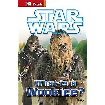 Star Wars What is a Wookiee? by DK - 9780241186282 Book