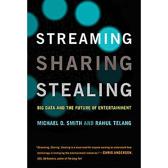 Streaming - Sharing - Stealing - Big Data and the Future of Entertainm