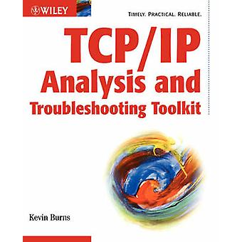 TCP/IP Analysis and Troubleshooting Toolkit by Kevin Burns - 97804714