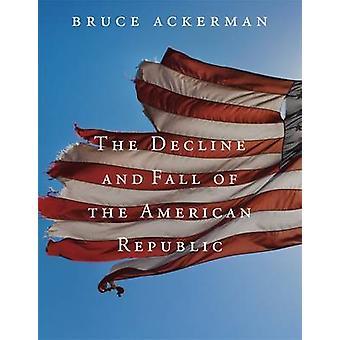 O declínio e a queda da República americana por Bruce A. Ackerman-