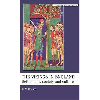 The Vikings in England - Settlement - Society and Culture by Dawn Hadl