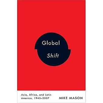 Global Shift - Asia - Africa - and Latin America - 1945-2007 by Mike M