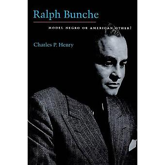Ralph Bunche - modèle Negro ou autre d'Amérique? par Charles Henry - 97808