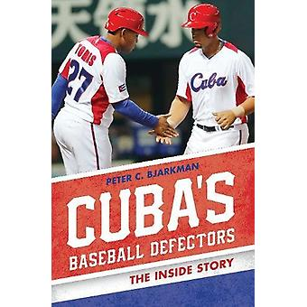 Cuba's Baseball Defectors - The Inside Story by Peter C. Bjarkman - 97