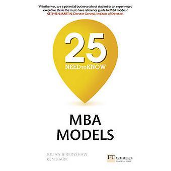 25 Need-to-Know MBA Modelle von Julian Birkinshaw - Kenn Zeichen - 9781292