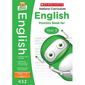 National Curriculum English Practice Book for Year 3 by Scholastic -