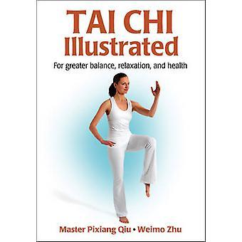 Tai Chi Illustrated by Pixiang Qiu - Weimo Zhu - 9781450401609 Book