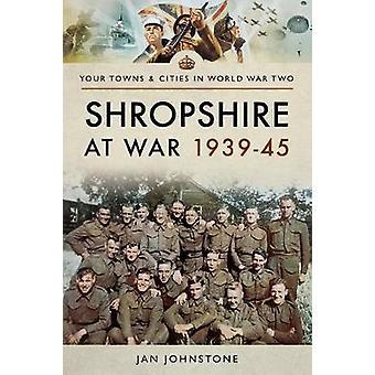 Shropshire w wojnie 1939-45 przez Janet Johnstone - 9781473858961 książki